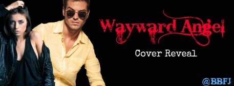 Wayward Angel Cover Reveal Banner